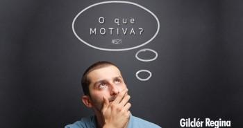 O que Motiva?