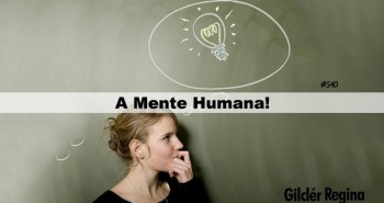 A Mente Humana!