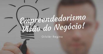 EMPREENDEDORISMO – Visão do Negócio