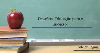 Desafios: Educação para o sucesso!