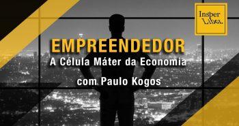 Empreendedor: a Célula Mater da Economia