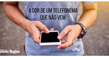 A DOR DE UM TELEFONEMA QUE NÃO VEM